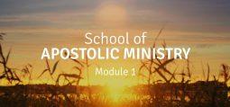 online-school-of-apostolic-ministry-module-1